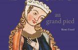 «Berthe au grand pied» Rémi Usseil – La beauté chrétienne de la littérature médiévale et des chansons de gestes