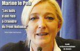 Marine Le Pen drague l'électorat juif, se dit «vexée» de ne pas pouvoir se rendre en Israël et égratigne à nouveau Jean-Marie Le Pen