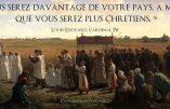 «Vous serez davantage de votre pays, à mesure que vous serez plus chrétiens» (Cardinal Pie)