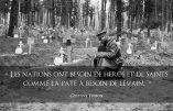 «Nos nations ont besoin de héros et de saints…» (Gustave Thibon)