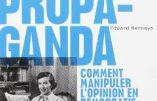 Propaganda : comment manipuler l'opinion en démocratie (Edward Bernays)