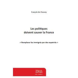 les-politiques-doivent-sauver-la-france-francois-de-chassey