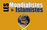 Les Mondialistes et les Islamistes : provoquer le «choc des civilisations» pour un Nouvel Ordre Mondial