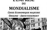 L'Emprise du Mondialisme : crise économique majeure, origine et aboutissement (Christian Rouas)