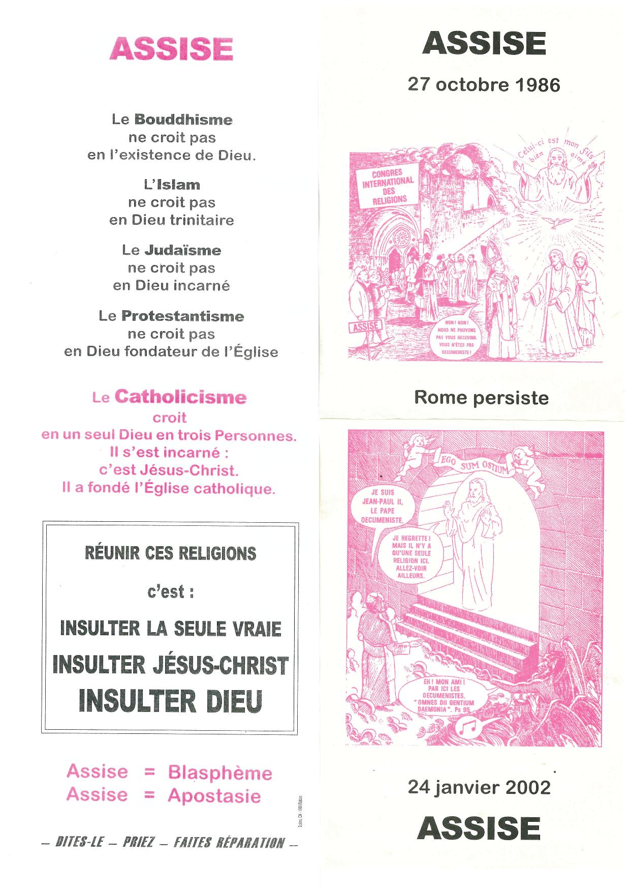 Madame Huguette dénonce comme infâmentes ces caricatures car cela offense le pape. Mais que trouve-t-elle à redire sur l'infâme apostasie d'Assise qui offense Dieu ?