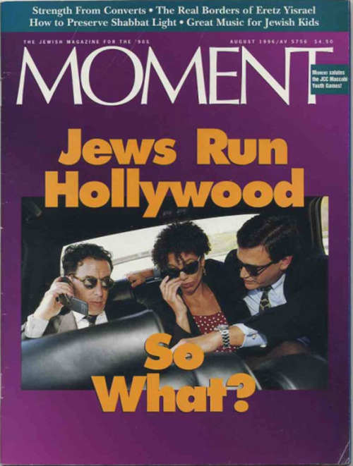 moment-magazine-aug1996-jews_run_hollywood_so_what