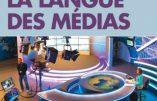 La langue des médias : destruction du langage et fabrication du consentement (Ingrid Riocreux)
