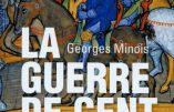 La guerre de Cent Ans (Georges Minois)