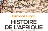 Histoire de l'Afrique du Nord (Bernard Lugan)