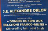 L'ambassadeur russe aux francs-maçons du Grand Orient de France : «Votre laïcité n'est pas la nôtre… la laïcité française est agressive… et cette agressivité peut expliquer certaines réactions violentes»