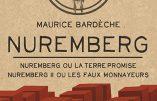 Nuremberg, la terre promise, les faux monnayeurs (Maurice Bardèche)