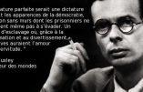 La dictature sous les apparences de la démocratie… (citation d'Aldous Huxley)