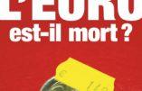 L'euro est-il mort ? Plaidoyer pour une dissolution de la monnaie unique (sous la direction de Jacques Sapir)