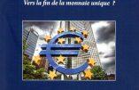 Euro : vers la fin de la monnaie unique ? (Pierre de Lauzun)