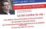 1er juin 2017 à Lyon – Conférence de Maître Jérôme Triomphe «La loi contre la vie»