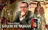 Pierre Hillard à propos du Golem de Prague