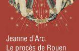 Jeanne d'Arc – Le procès de Rouen (Jacques Trémolet de Villers)