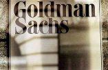 Goldman Sachs et les maîtres du monde
