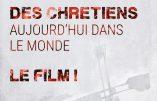La persécution des chrétiens aujourd'hui dans le monde : le film – A partir du 15 novembre 2017 au cinéma Le Lucernaire à Paris