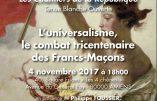 L'universalisme des francs-maçons, c'est le mondialisme au service de la synagogue de Satan