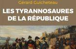 Les tyrannosaures de la République (Jean-Joël Brégeon et Gérard Guicheteau)