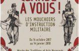 Jusqu'au 14 janvier 2018 au Château de Martainville – Exposition sur les mouchoirs d'instruction militaire