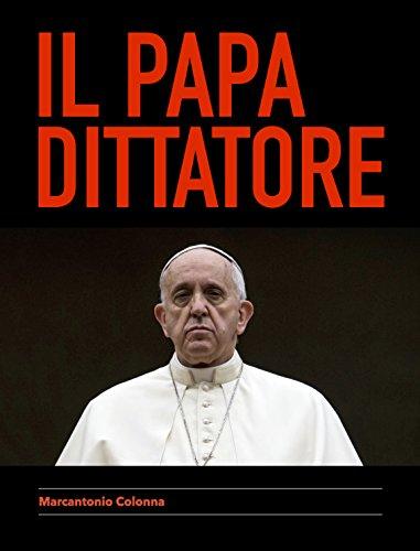 Les idées sedevacantistes fleurissent sur la toile: le Pape dictateur - Il faut les dénoncer. Le-pape-dictateur-pape-francois