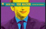 De quoi Macron est-il le nom ? (Michel Drac)