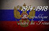 1914-1918 – La république contre les trônes