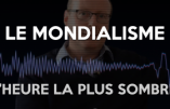 Le mondialisme décrit par Pierre Hillard dans l'émission «L'heure la plus sombre»