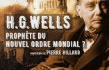 2 juin 2018 à Lille – Conférence de Pierre Hillard : «H.G.Wells, prophète du nouvel ordre mondial»