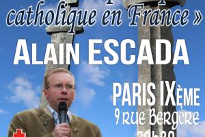 22 juin 2018 à Paris : «Pour une politique catholique en France» (Alain Escada)