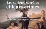 Les sociétés secrètes et leurs crimes, depuis les initiés d'Isis jusqu'aux Francs-Maçons modernes (Louis Dasté)