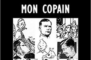 Le retour de «Tintin mon copain», ouvrage posthume de Léon Degrelle