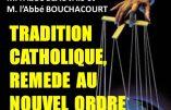 La Tradition catholique pour remède au Nouvel Ordre Mondial