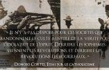 Choisir entre la Vérité et les bourreaux – Citation de Donoso Cortes