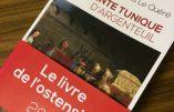 La sainte tunique d'Argenteuil : le livre de l'ostension 2016 (François Le Quéré)