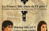 """12 juin 2016 à Perpignan : conférence """"La France, fille aînée de l'Église ?"""" avec Marion Sigaut et Claire Colombi"""