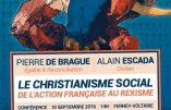 10 septembre 2016 à Fernay-Voltaire : conférence sur le christianisme social avec Pierre de Brague et Alain Escada