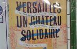 """Versailles, """"château solidaire"""" ou l'abrutissement républicain"""