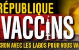La République des vaccins ou le pacte de Macron avec les labos expliqué par Bertrand Goteval
