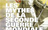 Les Mythes de la Seconde Guerre mondiale, volume 2