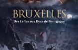 BD – Bruxelles, des Celtes aux ducs de Bourgogne
