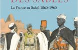 L'empire des sables – La France au Sahel (Emmanuel Garnier)