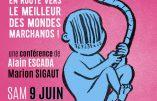"""9 juin 2018 à Le Pontet – Marion Sigaut et Alain Escada : """"PMA-GPA, en route vers le meilleur des mondes marchands"""""""