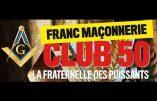 Le Club 50 ou la Fraternelle maçonnique des puissants de Montpellier