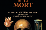 Du mépris de la mort par l'abbé Olivier Rioult