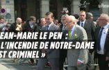 Pour Jean-Marie Le Pen, l'incendie de Notre-Dame, criminel, est «le fait d'un service»
