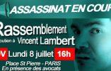 8 juillet 2019 à Paris – Rassemblement de soutien à Vincent Lambert