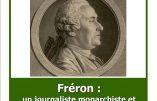 4 novembre 2019 à l'IUSPX – Fréron, un journaliste monarchiste et catholique au temps des Lumières